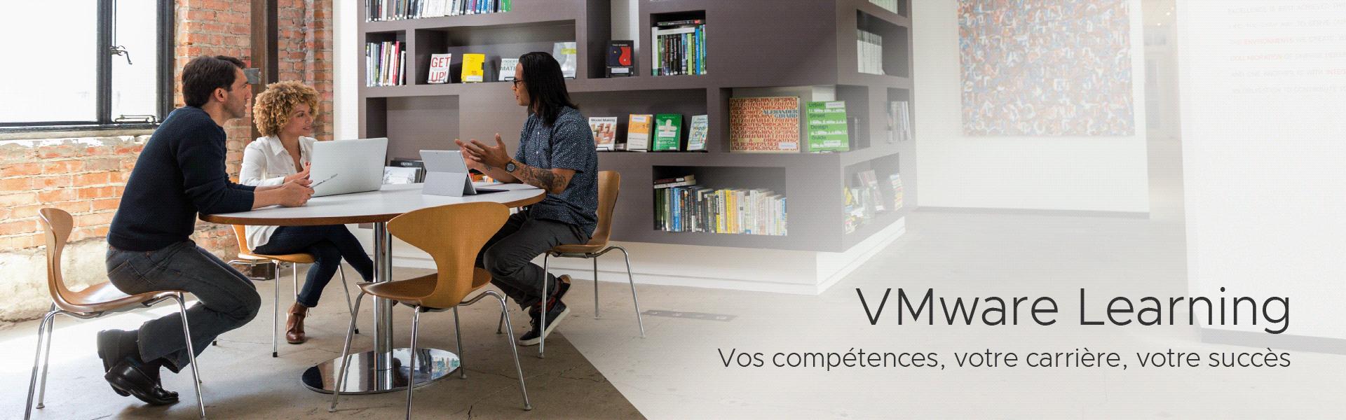VMware Learning. Élaborez vos connaissances et votre expertise